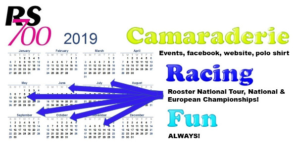 More information on 2019 RS700 CALENDAR HERE: Camaraderie, Racing, Fun