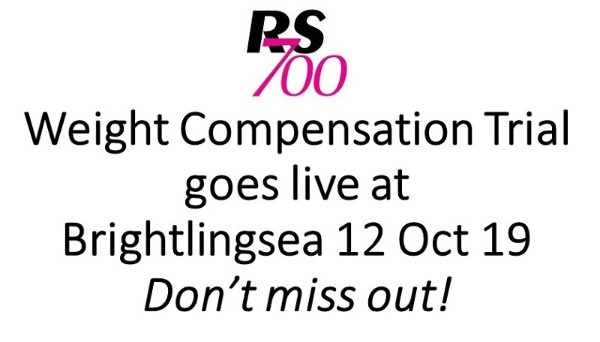 More information on RS700 Weight Compensation Trial to start at Brightlingsea!